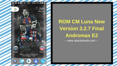 ROM CM Luna New Version 3.2.7 Final Andromax E2
