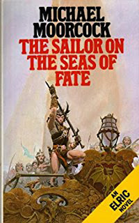 elric The Sailor on the Seas of Fate Michael Moorcock