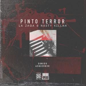 Pinto Terror (La Zaga x Nasty Killah) – Sonido Asqueroso
