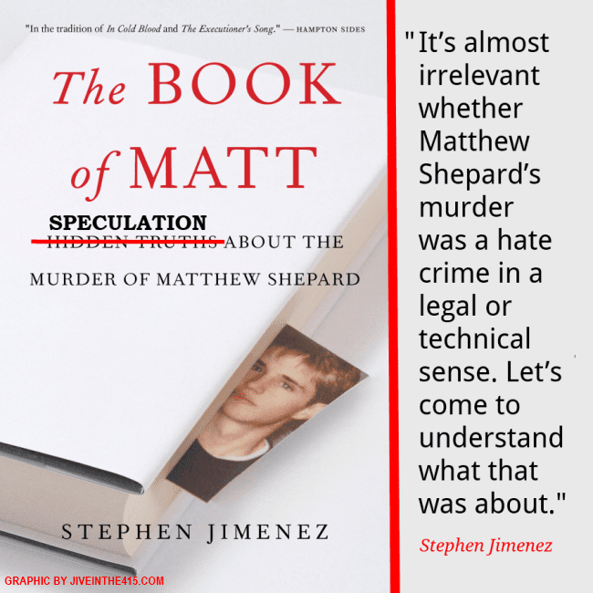 "Gay author Stephen Jimenez wrote the new book ""The Book of Matt: Hidden Truths About the Murder of Matthew Shepard"""