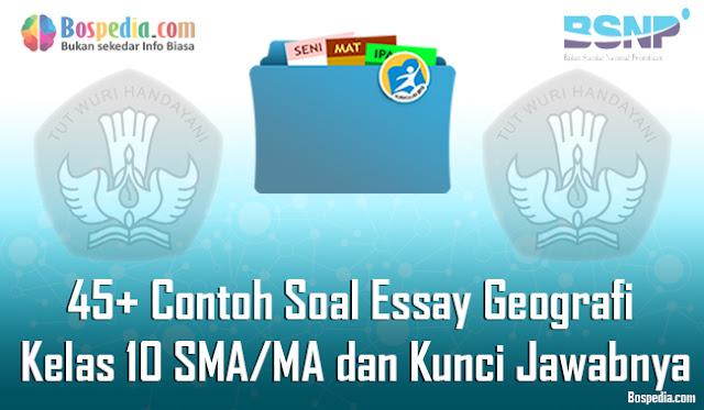 45+ Contoh Soal Essay Geografi Kelas 10 SMA/MA dan Kunci Jawabnya Terbaru