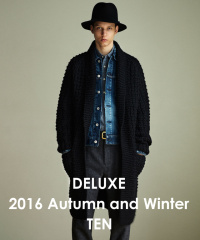"DELUXE/デラックス 2016 Autumn and Winter Collection ""TEN"" Look"