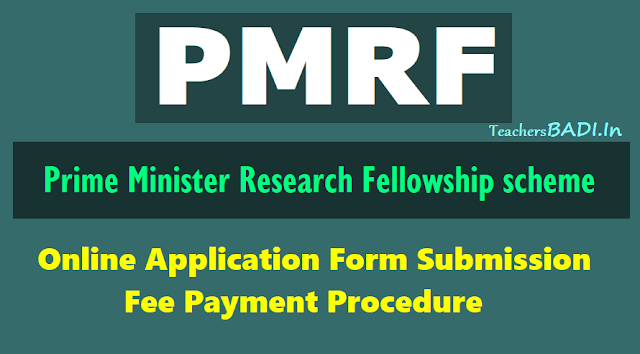 pmrf online application form submission,pmrf fee payment procedure 2018,prime minister's research fellowship online application form,pm fellowships online applying last date,prime minister's research fellowship (pmrf) scheme