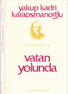 Yakup Kadri Karaosmanoğlu - Vatan Yolunda