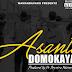 AUDIO : DOMO KAYA - ASANTE || DOWNLOAD MP3