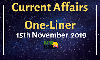 Current Affairs One-Liner: 15th November 2019
