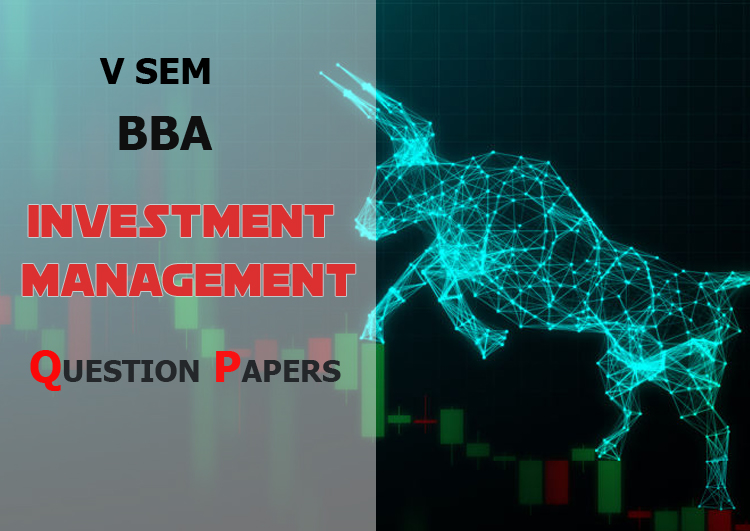 5sem BBA Core Course  Investment Management Previous Question Papers