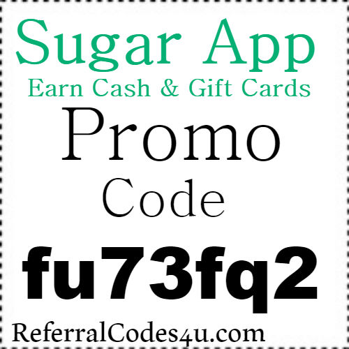 Sugar App Invite Code, Referral Code, Sign Up Bonus and Reviews 2018-2019