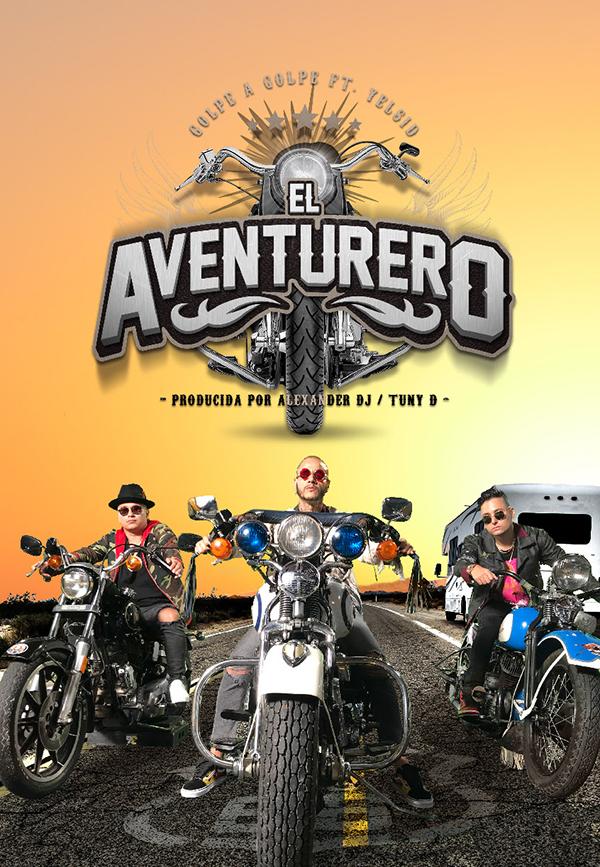 """Golpe a Golpe Presenta el vídeo oficial de  """"El Aventurero"""" su más reciente éxito junto a Yelsid"""