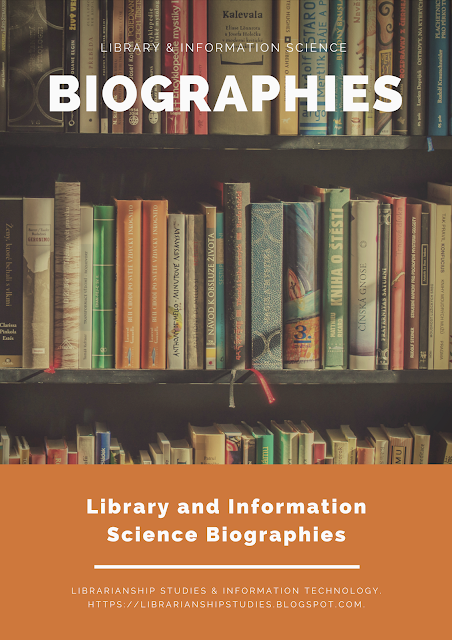 Biographies of Famous Librarians and Library Information Professionals