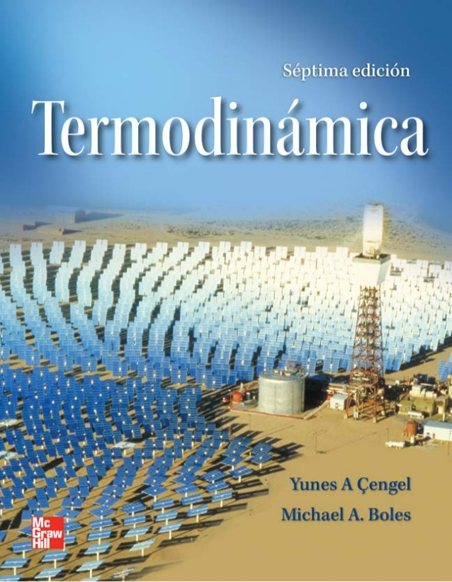 Termodinámica, 7ma Edición – Yunus A. Çengel y Michael A. Boles