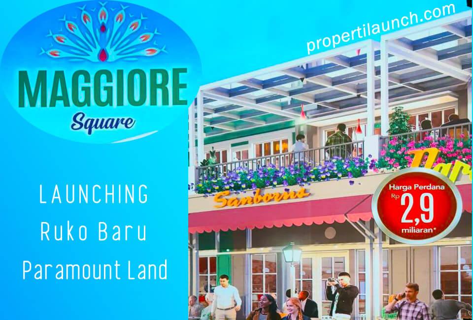 Ruko Maggiore Square - Launching Ruko Baru Paramount