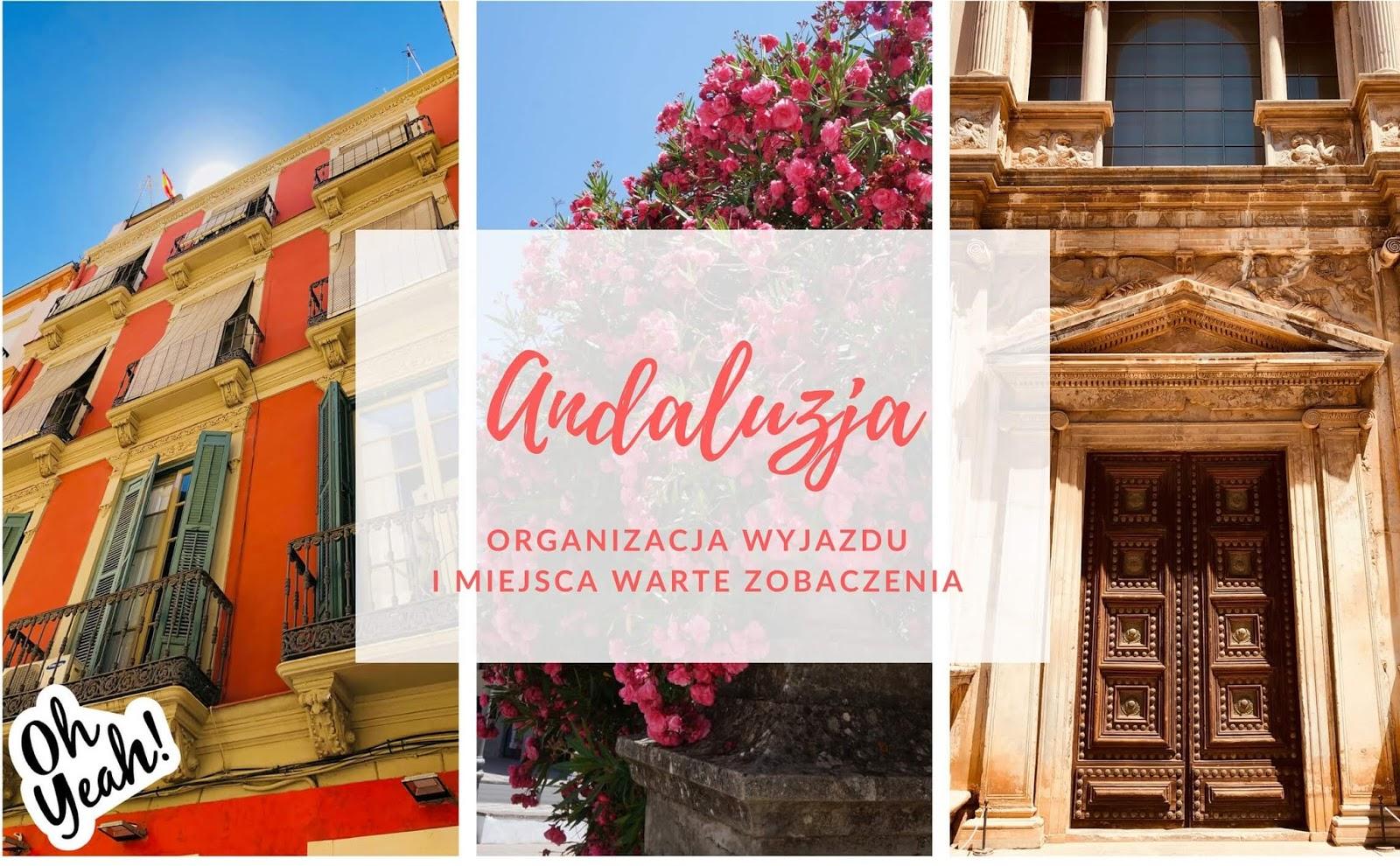 Andaluzja - miejsca warte zwiedzenia i organizacja na własną rękę