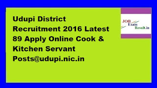 Udupi District Recruitment 2016 Latest 89 Apply Online Cook & Kitchen Servant Posts@udupi.nic.in