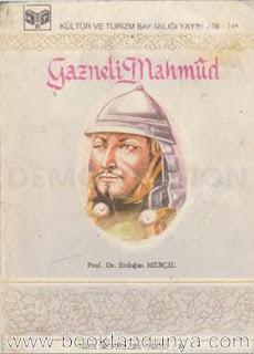 Erdoğan Merçil - Gazneli Mahmud (Türk büyükleri dizisi:30)