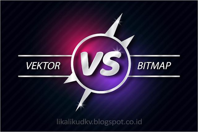 Desainer Wajib Tahu Perbedaan Gambar Vektor Gambar Bitmap Dkv Banget