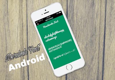 Mengubah font di android