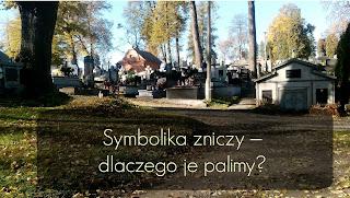 http://mamadoszescianu.blogspot.com/2016/11/symbolika-zniczy-dlaczego-je-palimy.html