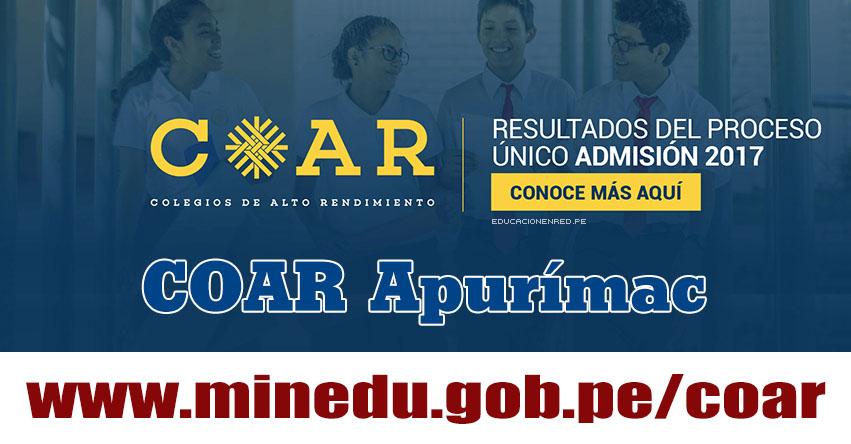 COAR Apurímac: Resultado Final Examen Admisión 2017 (28 Febrero) Lista de Ingresantes - Colegios de Alto Rendimiento - MINEDU - www.dreapurimac.gob.pe