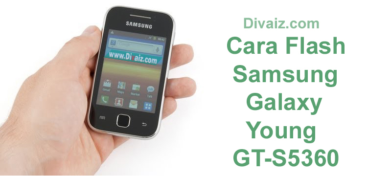 Cara Flash Samsung Galaxy Young S5360 Via Odin (Work 100%)