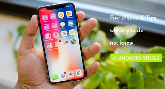 5 iPhone X Tips and Tricks Whom You Do Not Know?