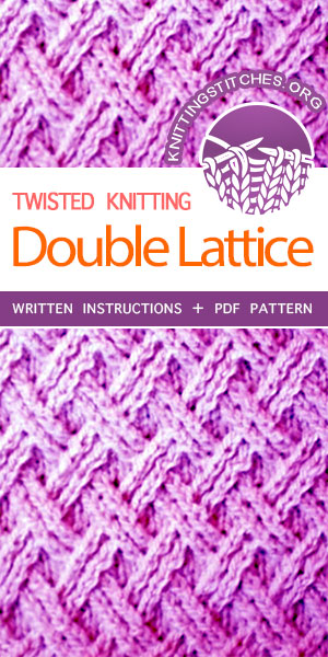 Knitting Stitches -- Learn How to knit the Double Latticen stitch - Twisted stitch pattern. Free instructions #knitting #learntoknit