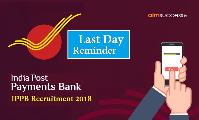 IPPB Recruitment 2018 - Last Day Reminder