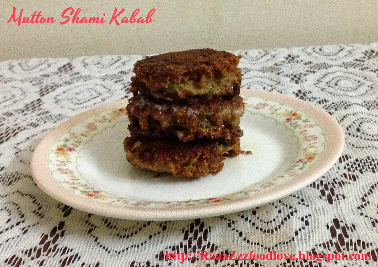 http://raaazzzfoodlove.blogspot.in/2013/11/mutton-shami-kabab.html