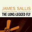 One Man's Opinion: THE LONG-LEGGED FLY by JAMES SALLIS