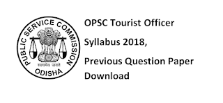 OPSC Tourist Officer Syllabus 2018 & Previous Question Paper Download