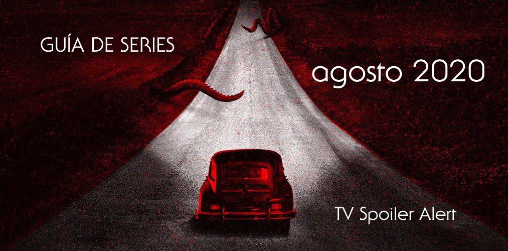 Guía de estrenos y regresos de series en agosto de 2020