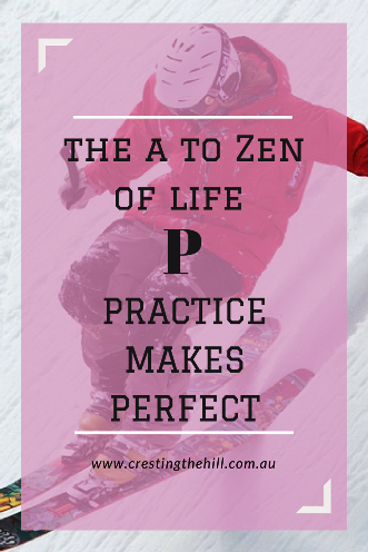 #AtoZChallenge - 2018 and P for Practice makes Perfect.