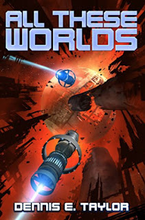 All These Worlds: Bobiverse, Book 3 by Dennis E. Taylor book review