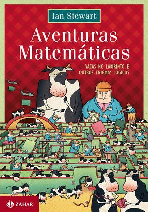 Aventuras matemáticas: Vacas no labirinto e outros enigmas lógicos