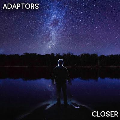 """Adaptors Unveil New Single """"Closer"""""""