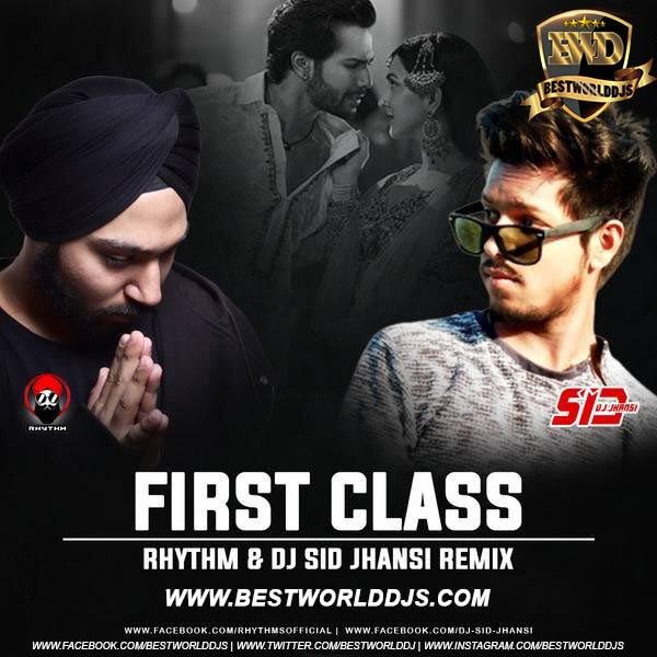 First Class (Kalankit Mix) - Rhythm Dj Sid Jhansi