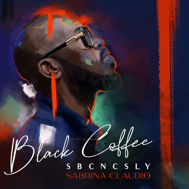 Black Coffee Feat. Sabrina Claudio - SBCNCSLY (Deep House) [Download]