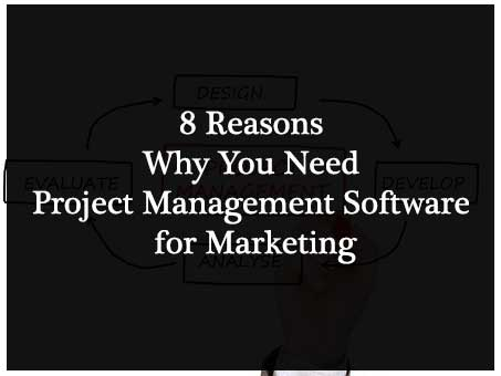 8 Reasons You Need Project Management Software for Marketing : eAskme