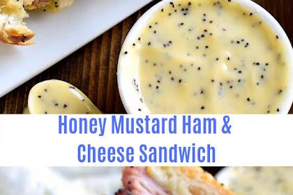 Honey Mustard Ham & Cheese Sandwich