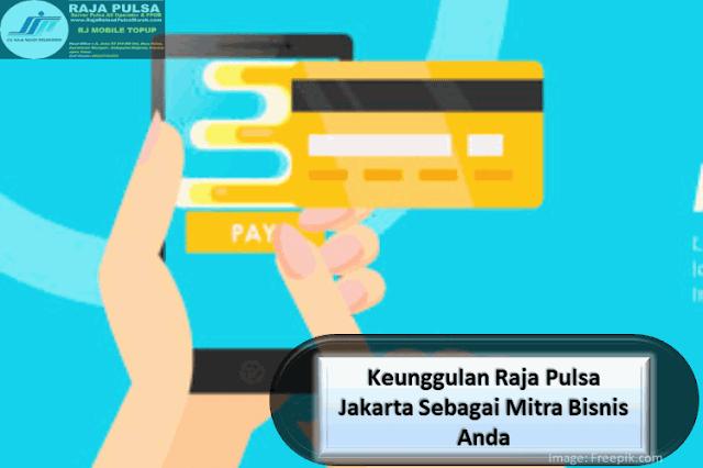 Keunggulan Raja Pulsa Jakarta Sebagai Mitra Bisnis Anda
