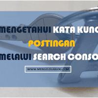 Cara mengetahui kata kunci organik sebuah postingan blog menggunakan Search Console