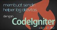 Membuat Helper Log Aktivitas dengan CodeIgniter