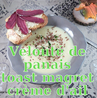 http://danslacuisinedhilary.blogspot.fr/2017/01/veloute-de-panais-et-toast-creme-ail-magret.html