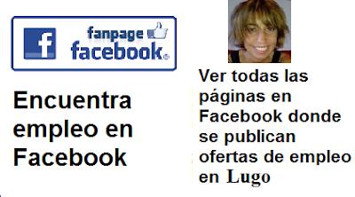 Páginas en Facebook  Lugo, Galicia, en donde se publican ofertas de empleo