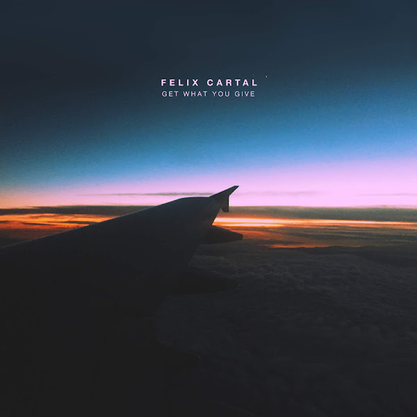 Felix Cartal - Get What You Give - Single Cover