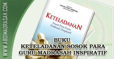 Keteladanan Para Sosok Guru Madrasah Inspiratif