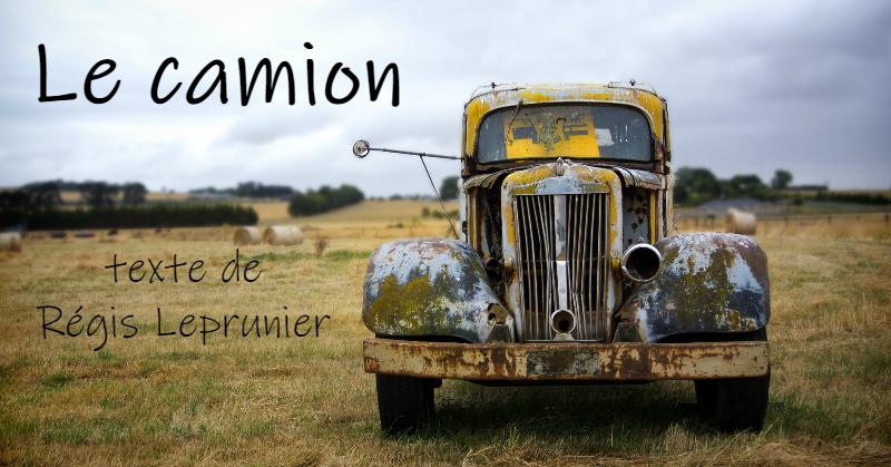 Le camion, texte de Régis Leprunier