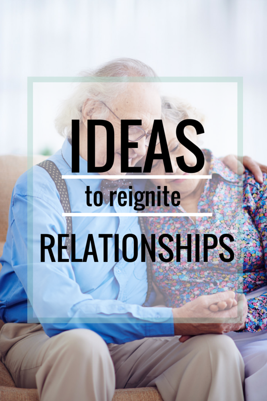 Ideas To Reignite Relationships