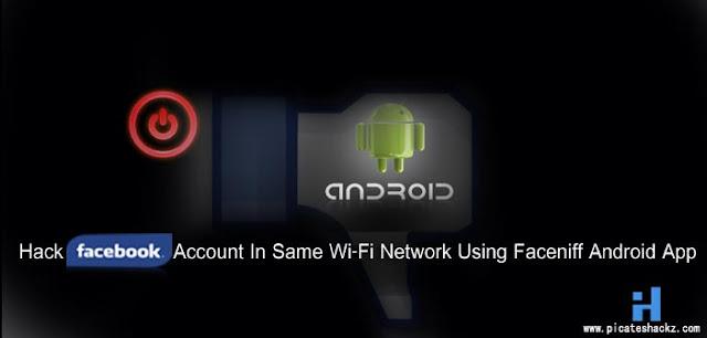 facebook-hack-in-android-using-faceniff-app - picateshackz.com