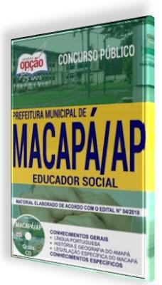 Apostila Prefeitura de Macapá AP / Educador Social